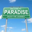 Illustration depicting a green roadsign with a paradise concept. Blue sky background.